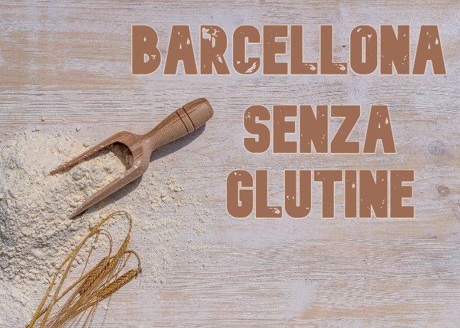 Barcellona senza glutine